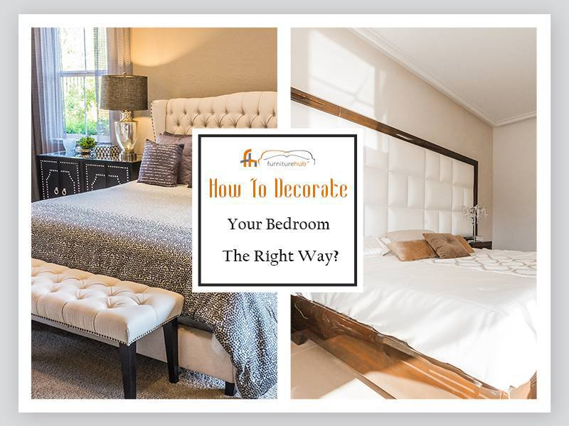 How to Decorate Your Bedroom the Right Way?