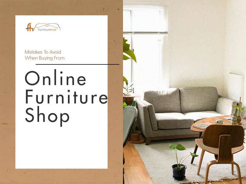 Mistakes to Avoid When Buying From Online Furniture Shop
