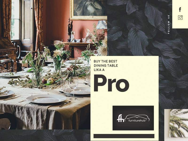 Buy the Best Dining Table like A Pro
