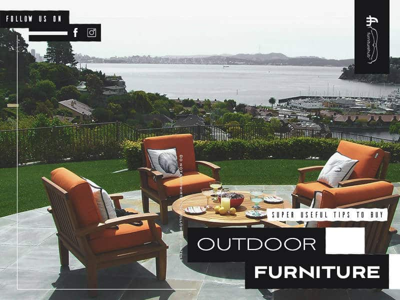 Super Useful Tips to Buy Outdoor Furniture