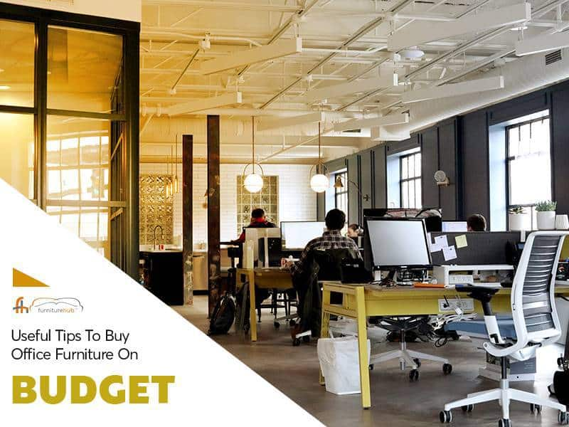 Useful Tips to Buy Office Furniture on Budget