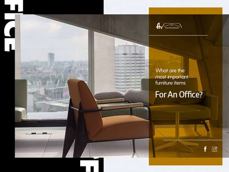 What Are The Most Important Furniture Items For An Office?
