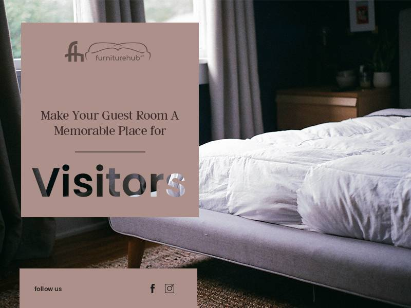Make Your Guest Room A Memorable Place for Visitors