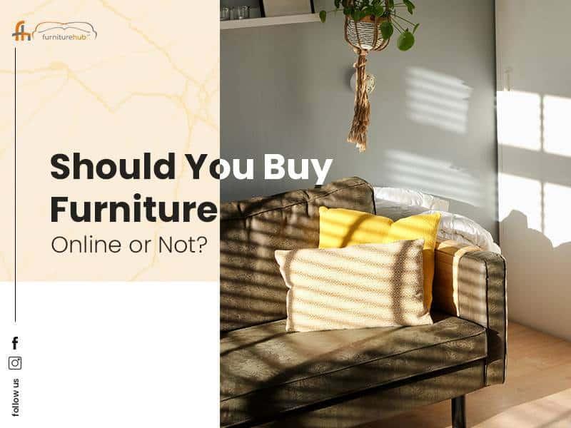 Should You Buy Furniture Online or Not?