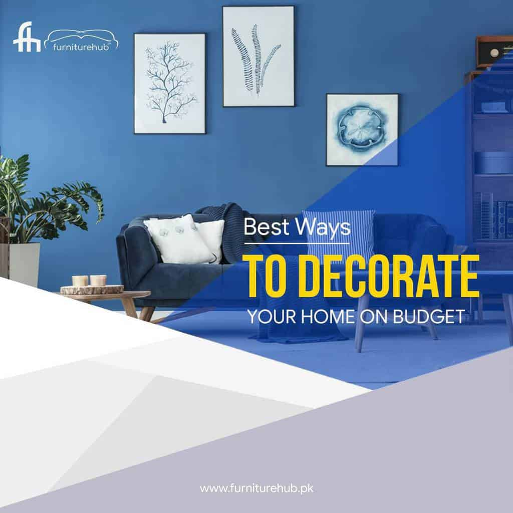 Best Ways To Decorate Your Home On Budget