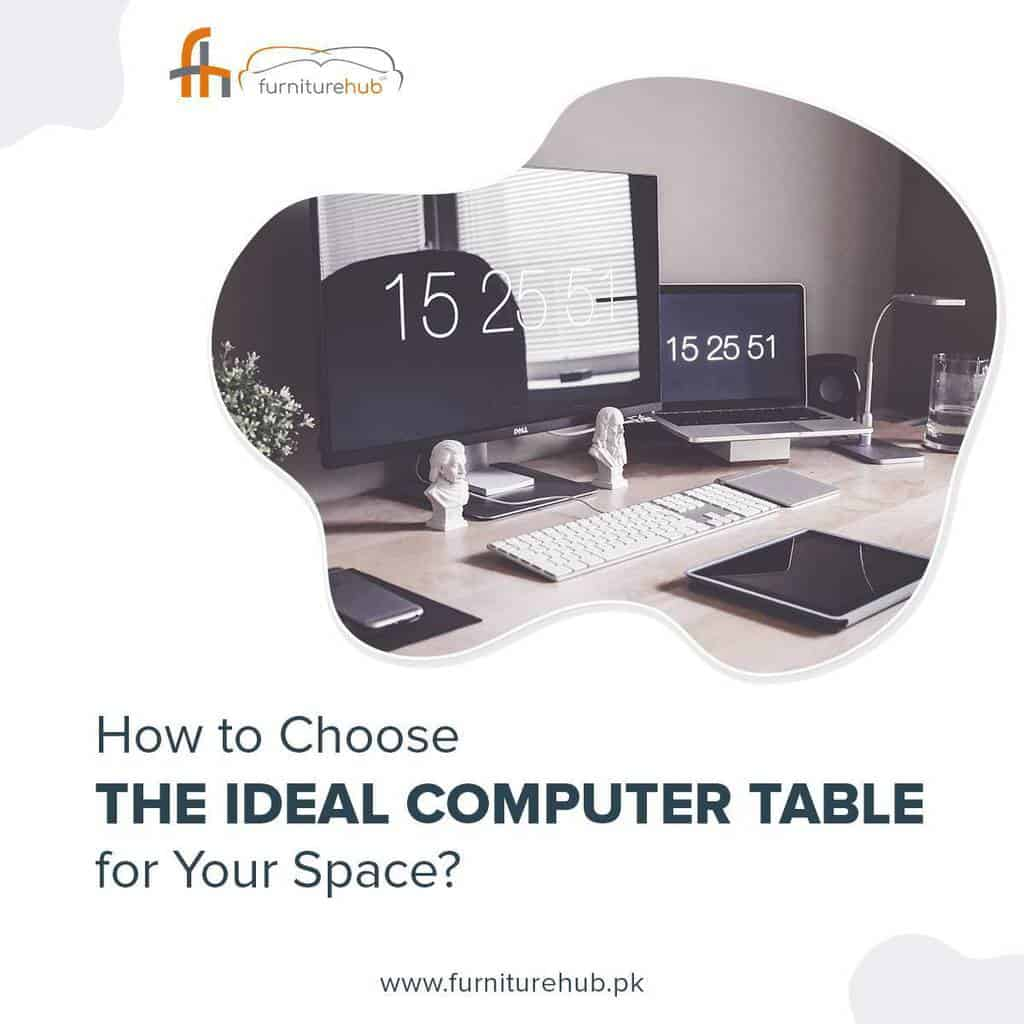 How to Choose the Ideal Computer Table for Your Space?