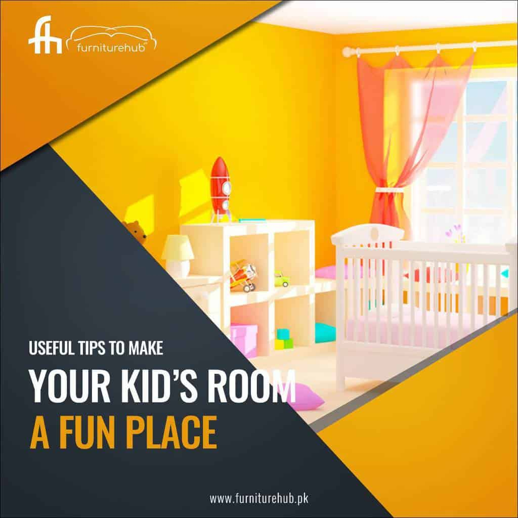 Useful Tips to Make Your Kid's Room A Fun Place
